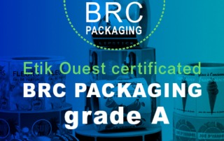 Etik Ouest, about us, Obtaining the BRC certification grade A
