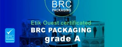 Etik Ouest, about us, Obtaining the BRC certification grade A