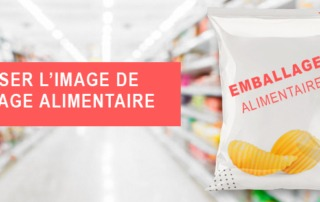 revaloriser image emballage alimentaire - Etik Ouest Packaging